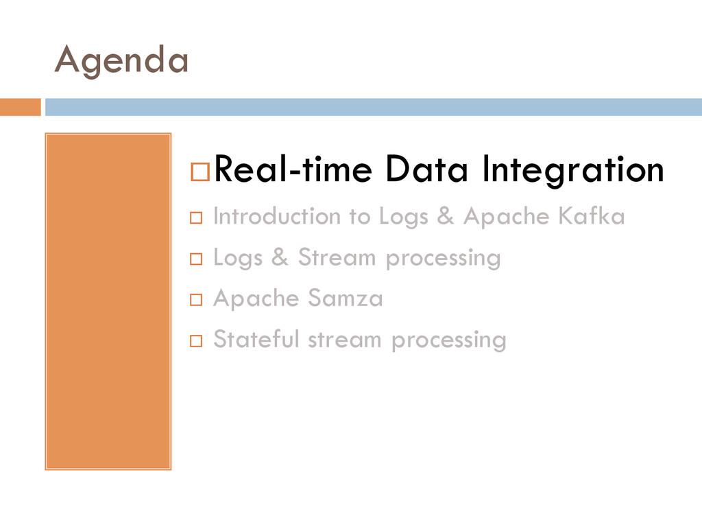 Agenda ¨Real-time Data Integration ¨ Introd...