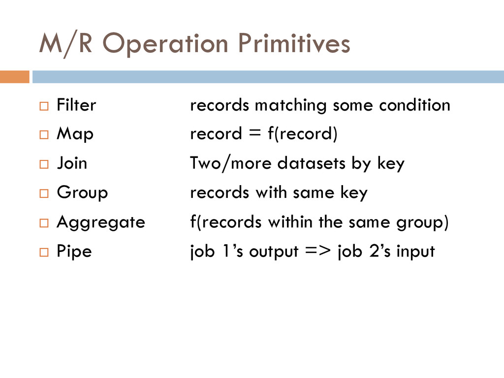 M/R Operation Primitives ¨ Filter records mat...
