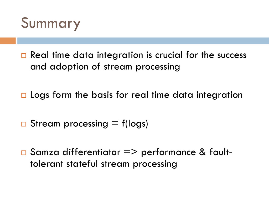 Summary ¨ Real time data integration is cruci...