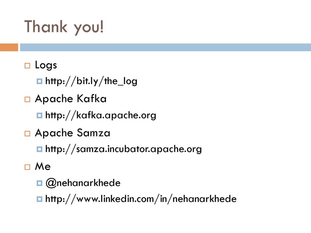 Thank you! ¨ Logs ¤ http://bit.ly/the_log ¨...