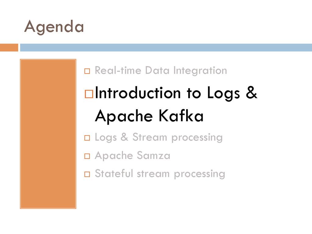 Agenda ¨ Real-time Data Integration ¨Introd...