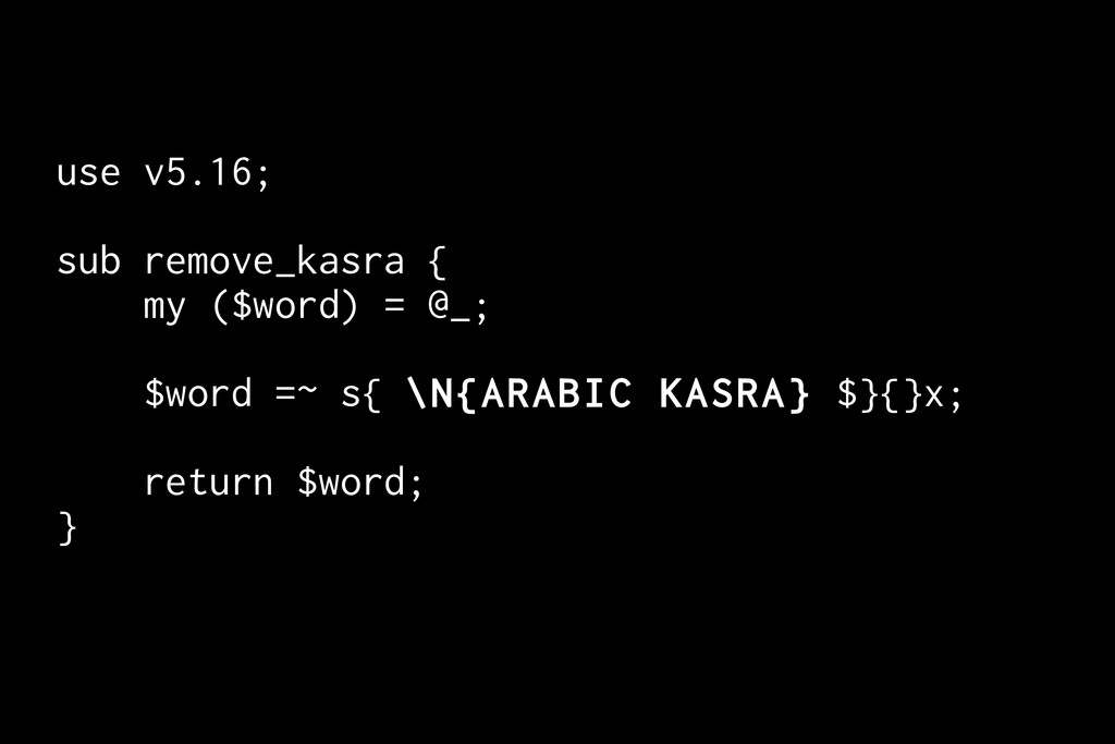 use v5.16; sub remove_kasra { my ($word) = @_; ...