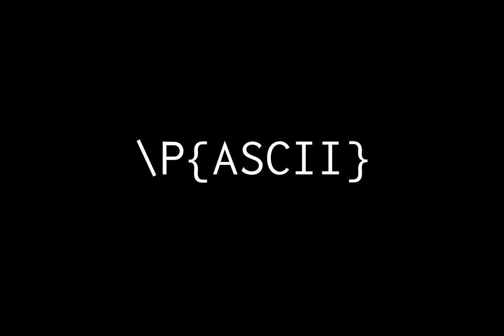 \P{ASCII}