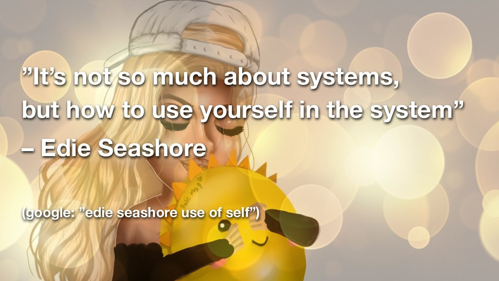 """It's not so much about systems, 