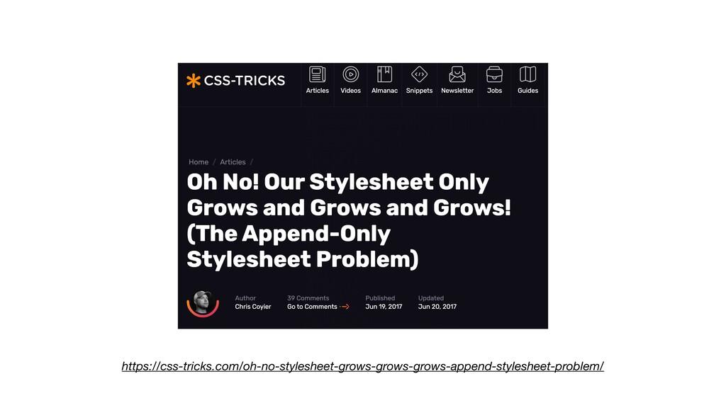 https://css-tricks.com/oh-no-stylesheet-grows-g...
