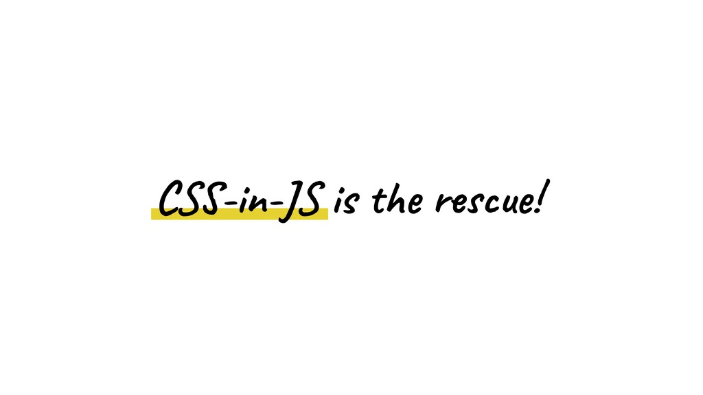 CSS-in-JS is the rescue!