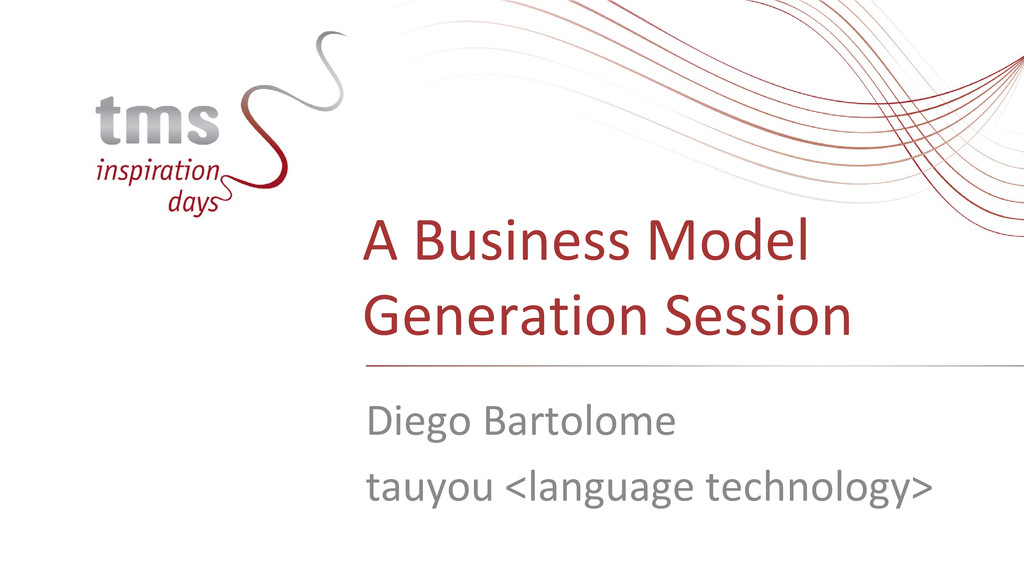 A Business Model Generation Session Diego Barto...