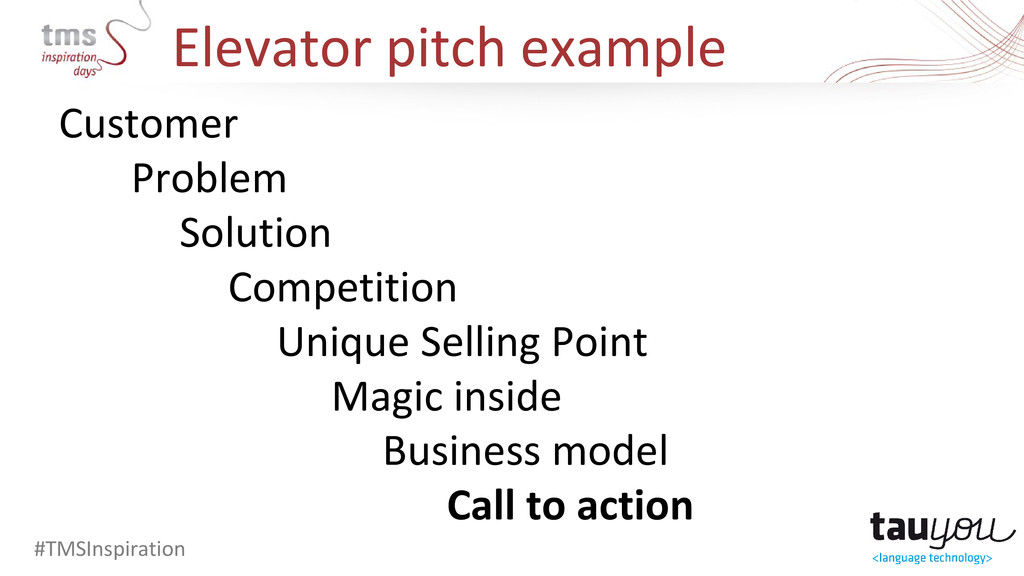Elevator pitch example #TMSInspiration Customer...