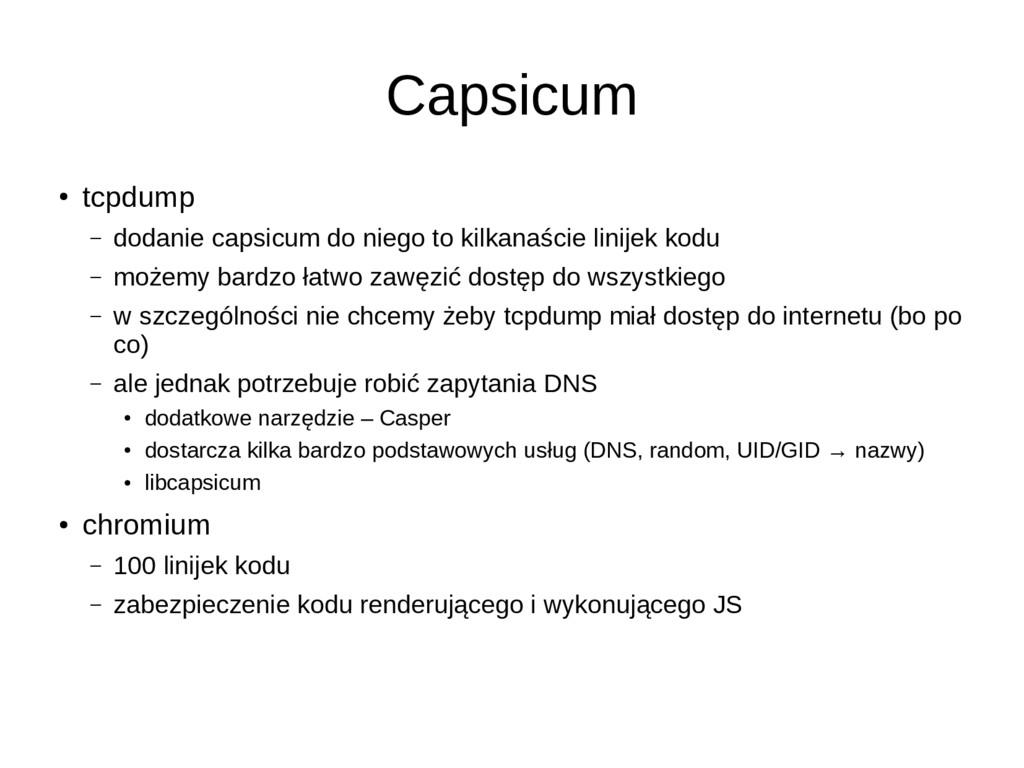 Capsicum ● tcpdump – dodanie capsicum do niego ...
