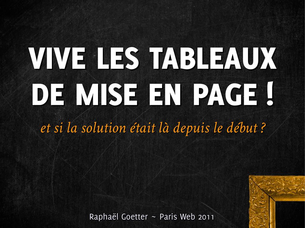 VIVE LES TABLEAUX DE MISE EN PAGE ! VIVE LES TA...