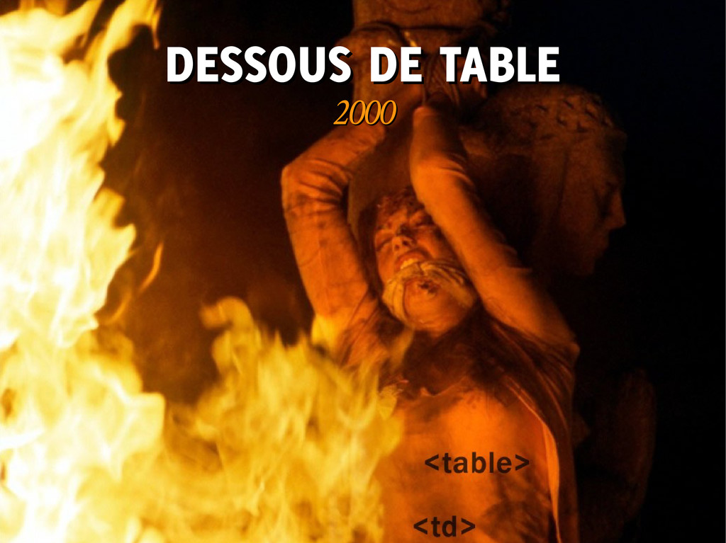 DESSOUS DE TABLE DESSOUS DE TABLE 2000 2000