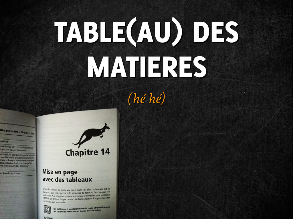 TABLE(AU) DES MATIERES TABLE(AU) DES MATIERES (...