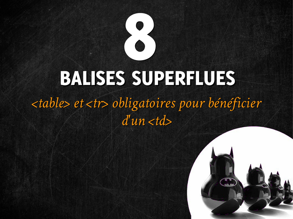 BALISES SUPERFLUES BALISES SUPERFLUES <table> e...