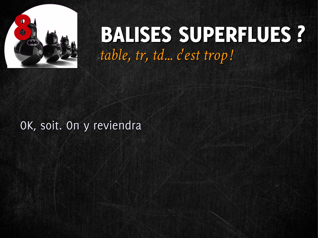 BALISES SUPERFLUES ? BALISES SUPERFLUES ? 8 8 O...