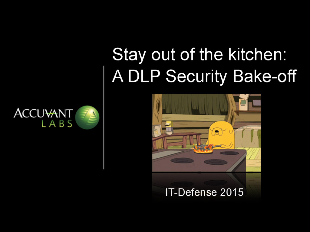 Stay out of the kitchen: A DLP Security Bake-of...