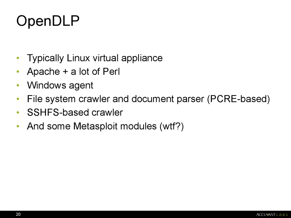 OpenDLP • Typically Linux virtual appliance • A...