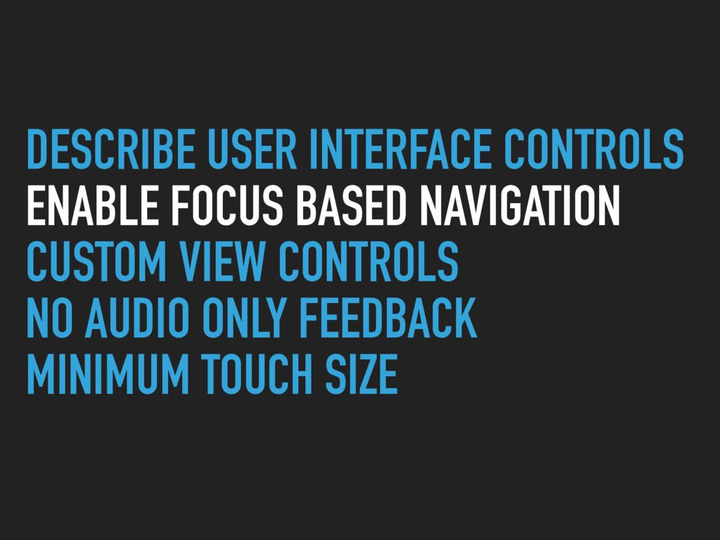 DESCRIBE USER INTERFACE CONTROLS ENABLE FOCUS B...