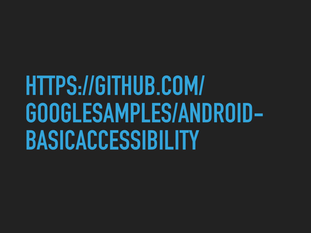 HTTPS://GITHUB.COM/ GOOGLESAMPLES/ANDROID- BASI...