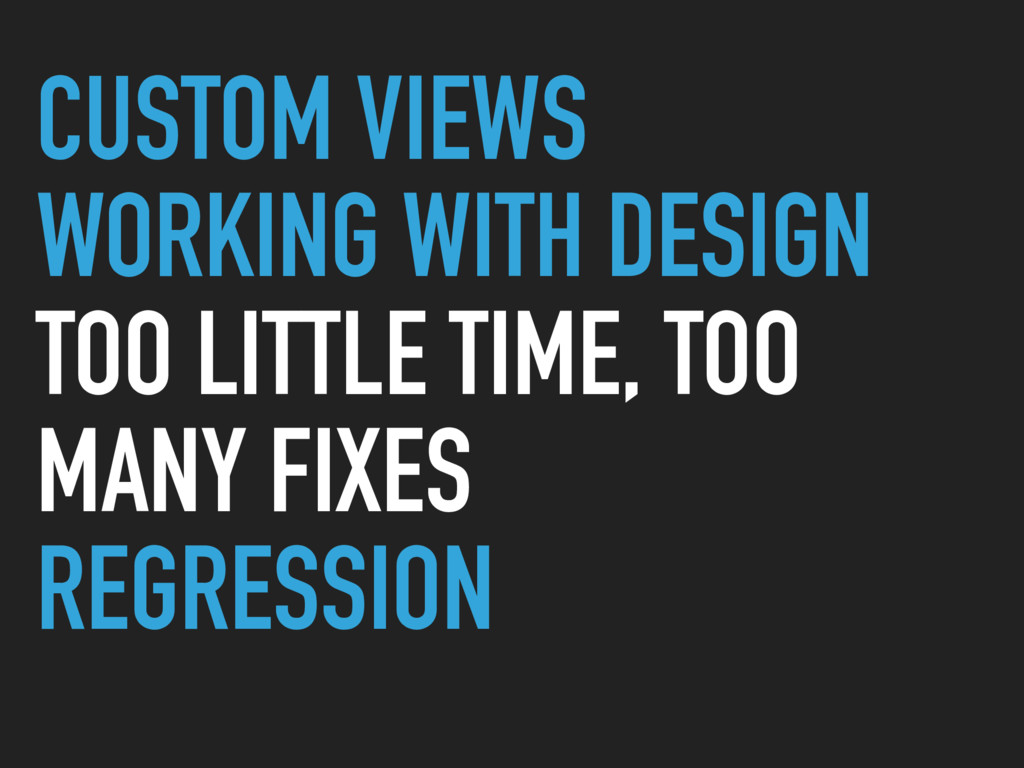 CUSTOM VIEWS WORKING WITH DESIGN TOO LITTLE TIM...