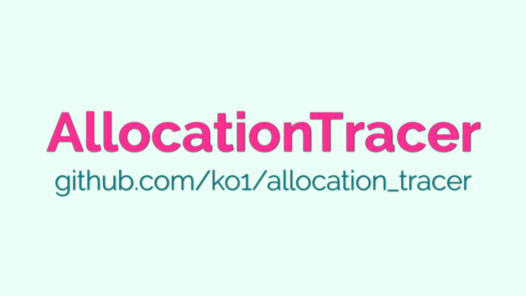 AllocationTracer github.com/ko1/allocation_trac...