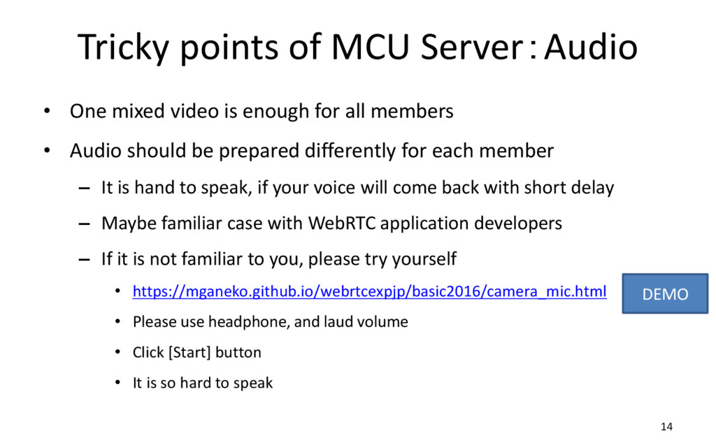 Tricky points of MCU Server:Audio • One mixed v...