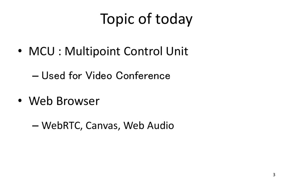 Topic of today • MCU : Multipoint Control Unit ...