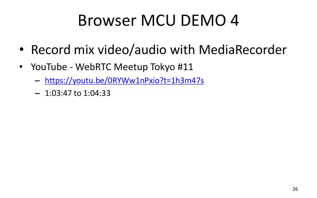 Browser MCU DEMO 4 26 • Record mix video/audio ...