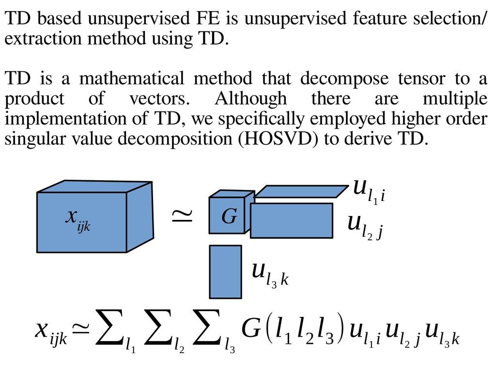 TD based unsupervised FE is unsupervised featur...