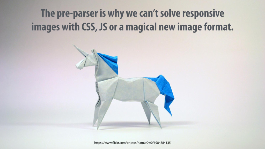 The pre-parser is why we can't solve responsive...