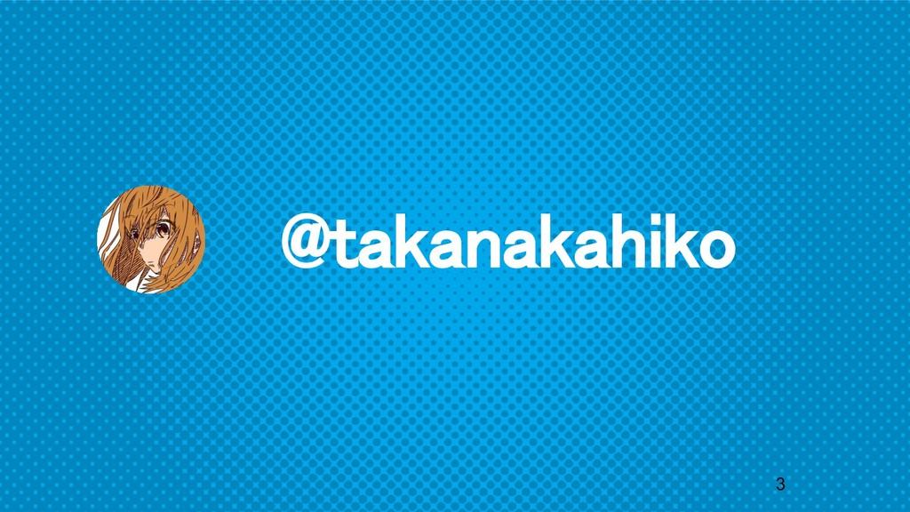 @takanakahiko 3