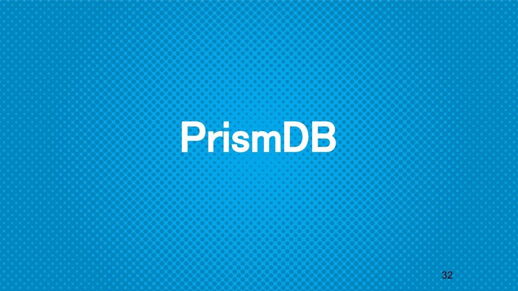 32 PrismDB