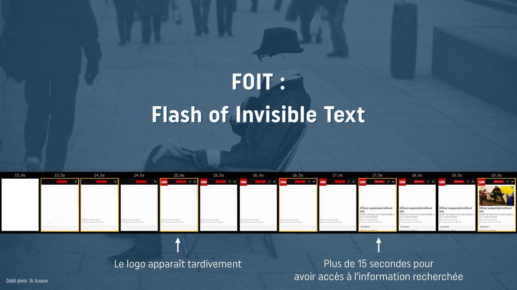 Crédit photo : Dr. Azzacov FOIT : Flash of Inv...