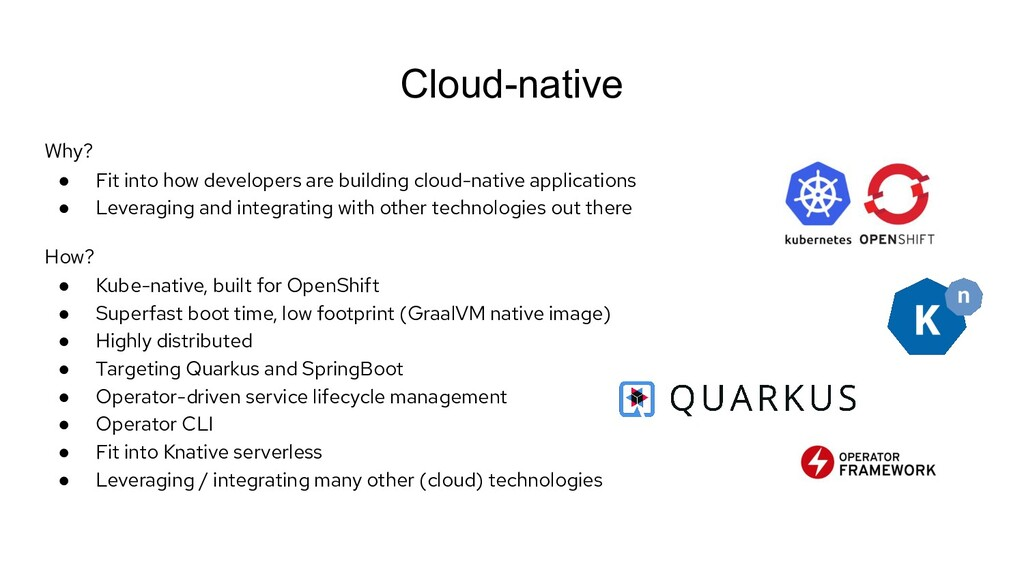 Cloud-native Why? ● Fit into how developers are...