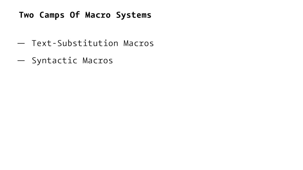 Two Camps Of Macro Systems — Text-Substitution ...