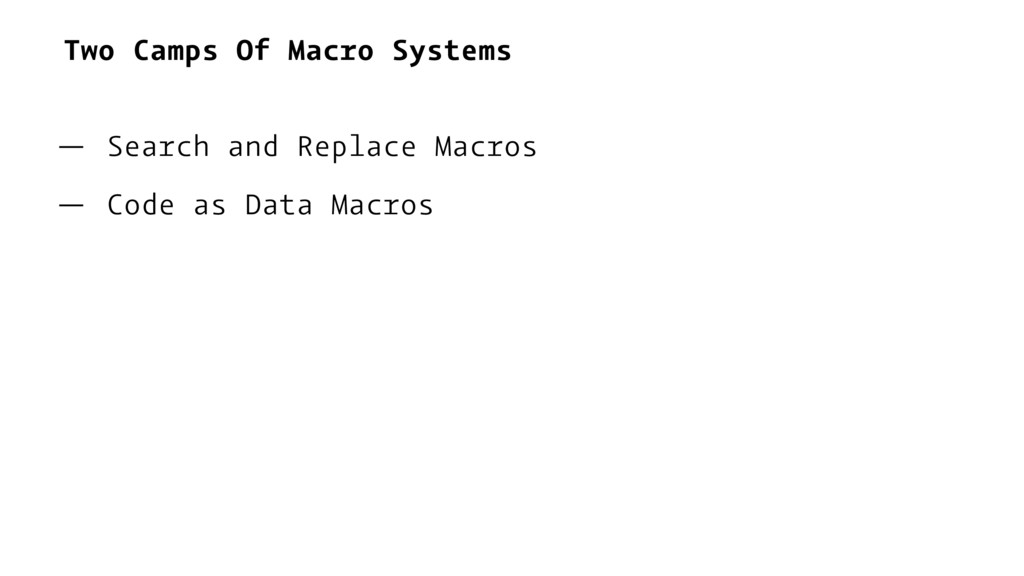 Two Camps Of Macro Systems — Search and Replace...
