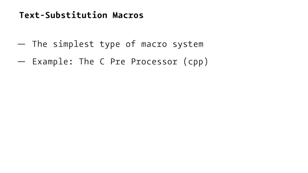 Text-Substitution Macros — The simplest type of...