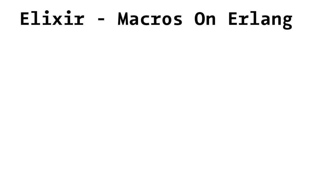 Elixir - Macros On Erlang