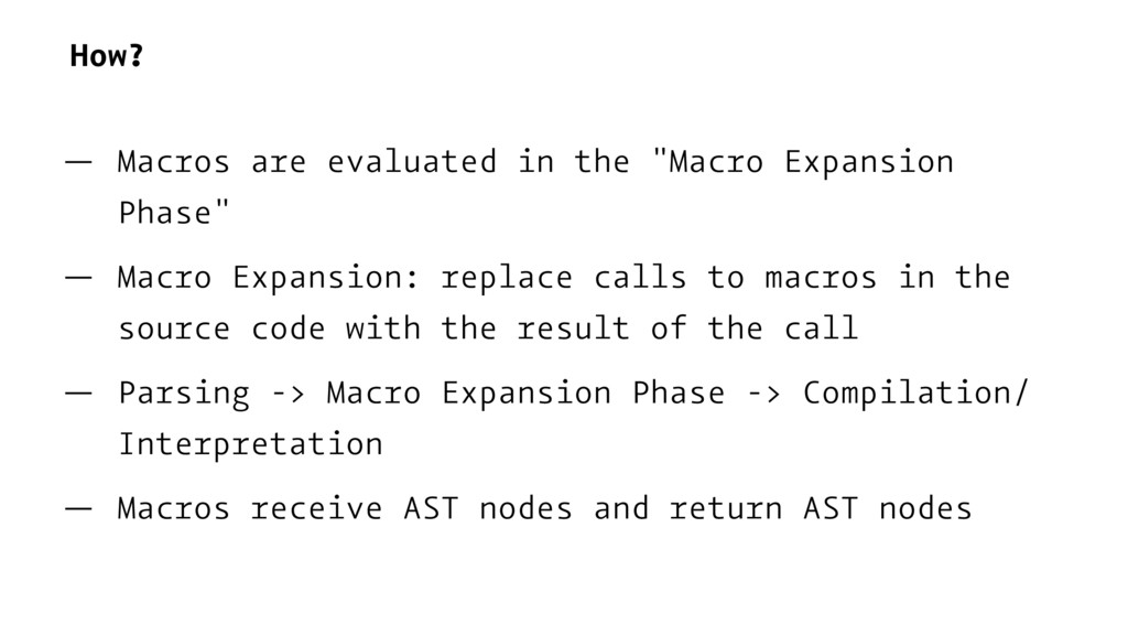 "How? — Macros are evaluated in the ""Macro Expan..."