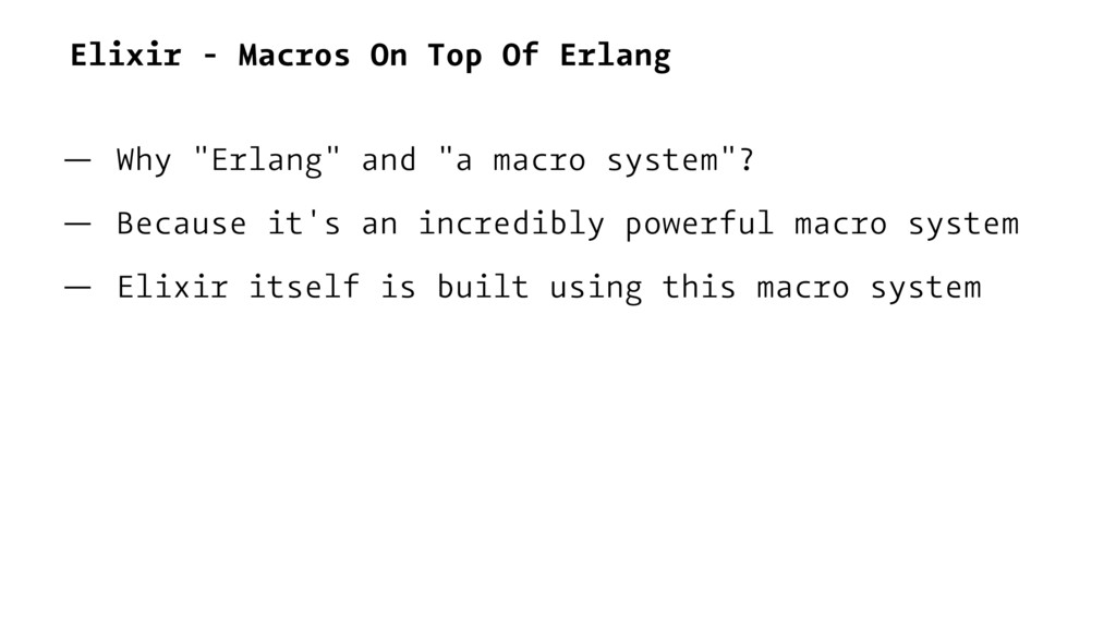 """Elixir - Macros On Top Of Erlang — Why """"Erlang""""..."""
