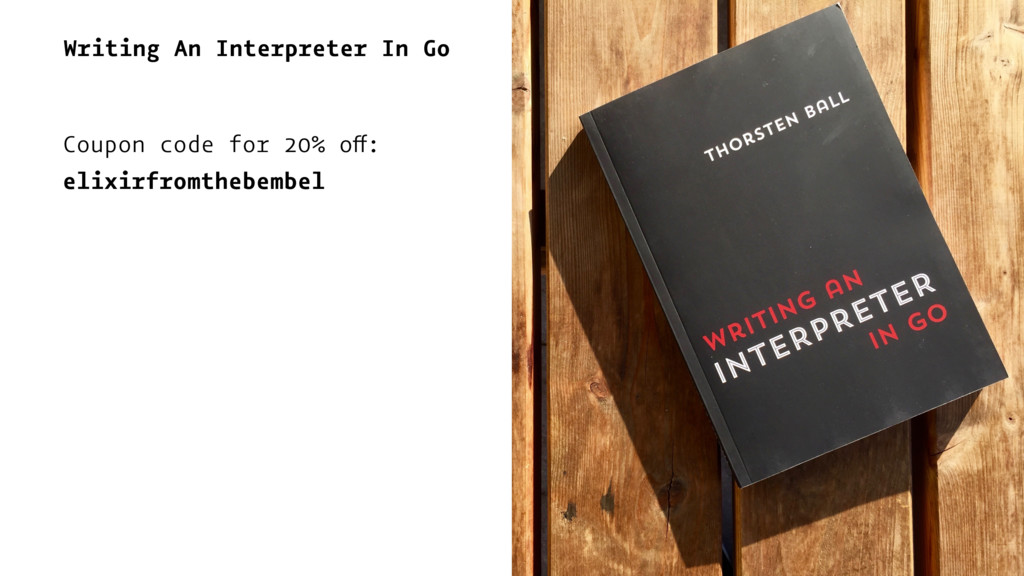 Writing An Interpreter In Go Coupon code for 20...