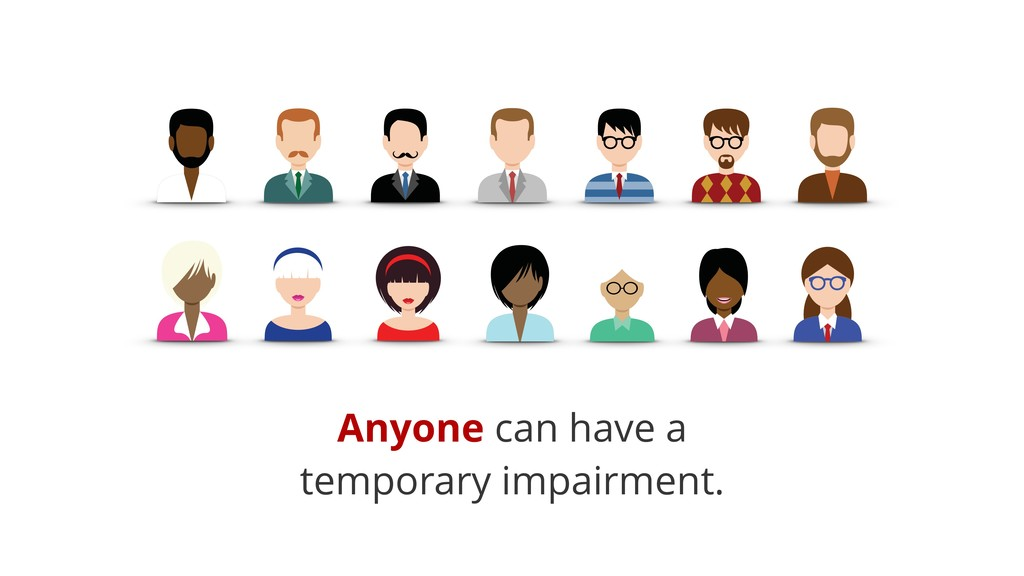 Anyone can have a temporary impairment.