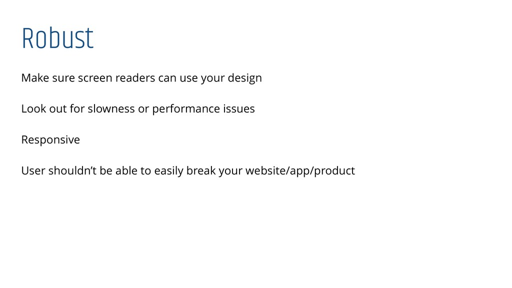 Robust Make sure screen readers can use your de...