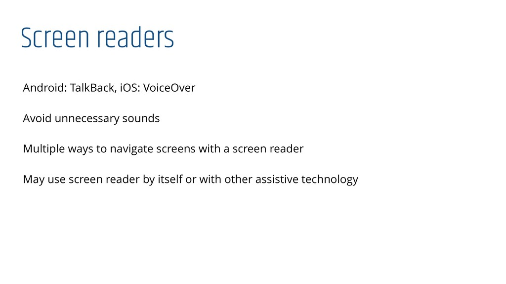 Screen readers Android: TalkBack, iOS: VoiceOve...