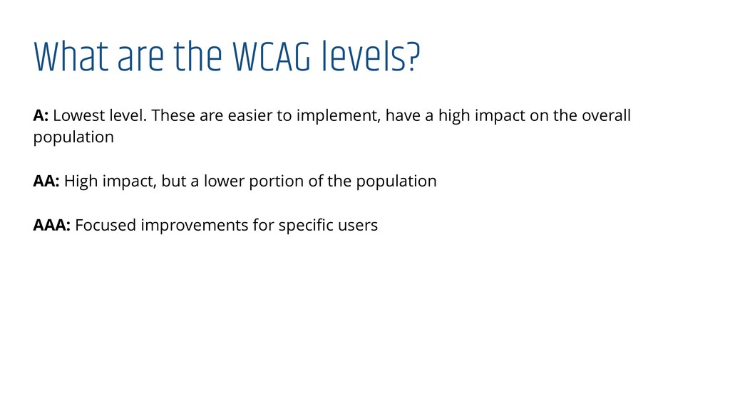 What are the WCAG levels? A: Lowest level. Thes...