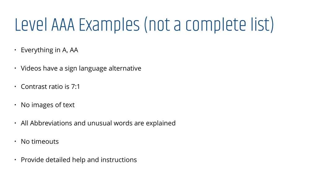 Level AAA Examples (not a complete list) • Ever...