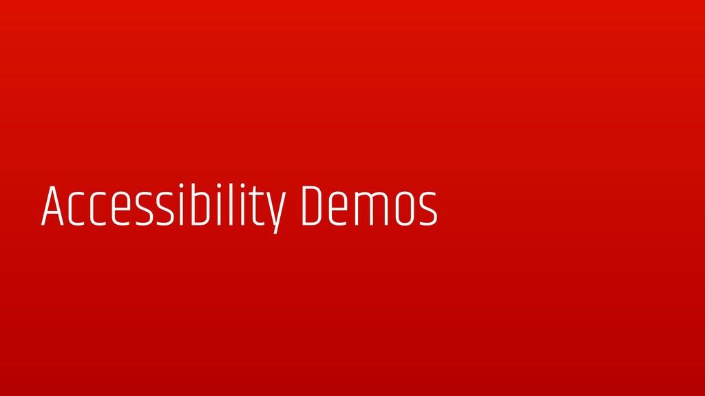 Accessibility Demos