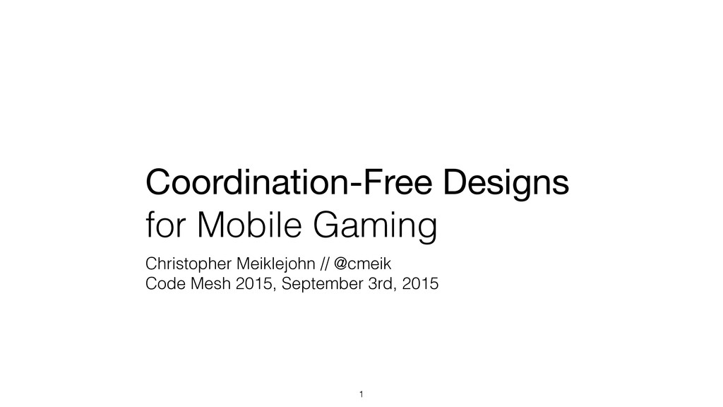 Coordination-Free Designs   for Mobile Gaming C...