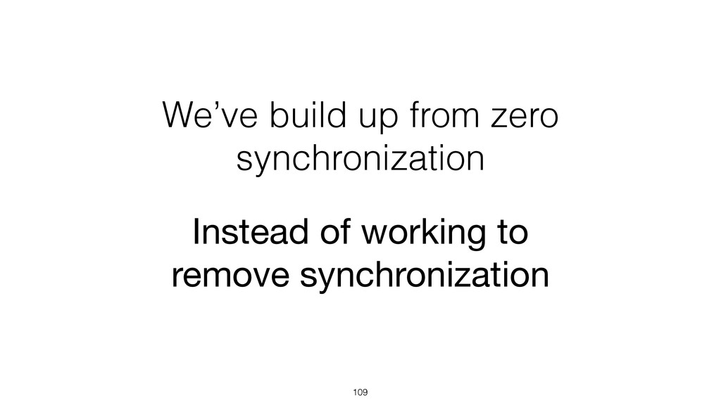 We've build up from zero synchronization 109 In...