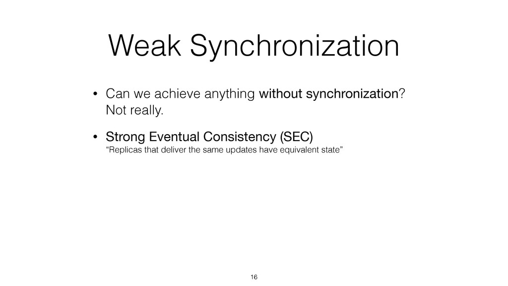 Weak Synchronization • Can we achieve anything ...