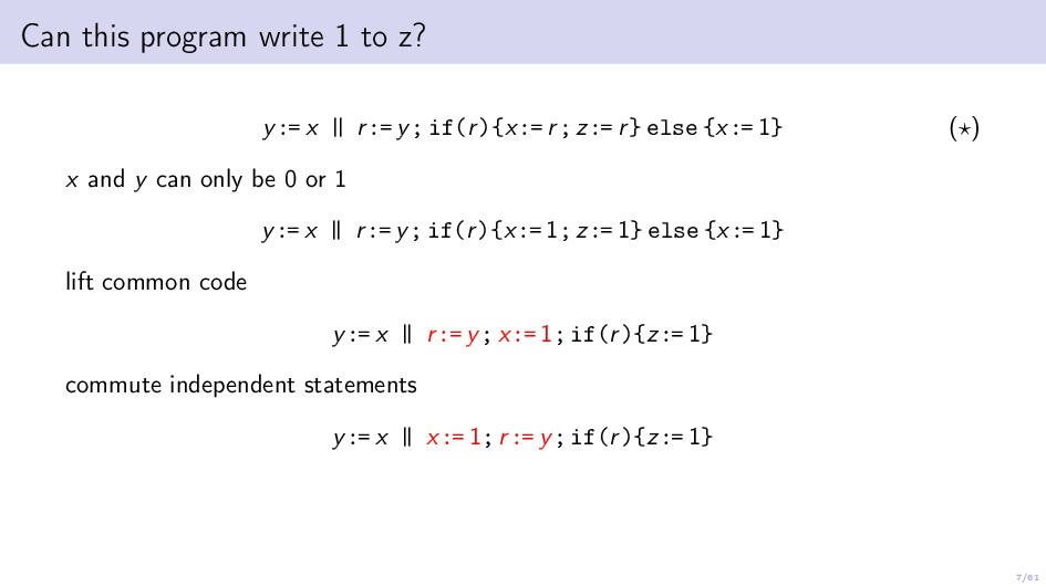 7/61 Can this program write 1 to z? y:= x | | r...